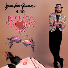 Bachata rosa mp3 Album by Juan Luis Guerra y 4.40