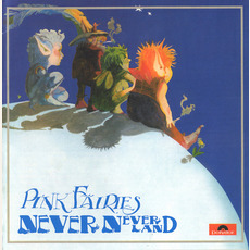 Never Never Land (Remastered) mp3 Album by Pink Fairies