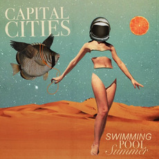 Swimming Pool Summer mp3 Album by Capital Cities