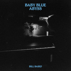 Baby Blue Abyss mp3 Album by Bill Baird
