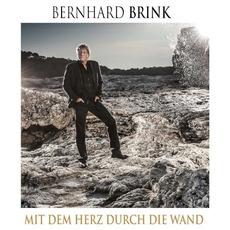 Mit dem Herz durch die Wand by Bernhard Brink