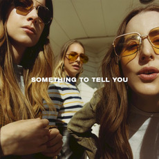 Something to Tell You (Japanese Edition) by HAIM