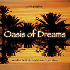 Oasis Of Dreams mp3 Album by Oliver Scheffner