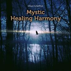 Mystic Healing Harmony mp3 Album by Oliver Scheffner