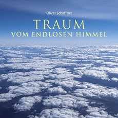 Traum Vom Endlosen Himmel mp3 Album by Oliver Scheffner