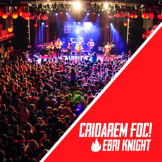 Cridarem foc! mp3 Live by Ebri Knight
