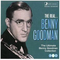 The Real... Benny Goodman (The Ultimate Benny Goodman Collection) mp3 Artist Compilation by Benny Goodman