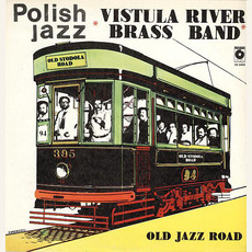 Polish Jazz, Volume 68: Old Jazz Road mp3 Album by Vistula River Brass Band