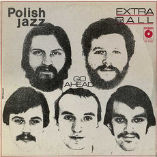 Polish Jazz, Volume 59: Go Ahead mp3 Album by Extra Ball