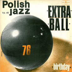 Polish Jazz, Volume 48: Birthday mp3 Album by Extra Ball