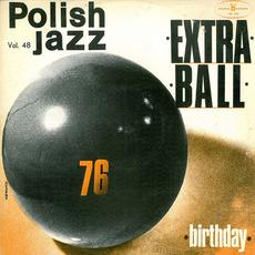 Polish Jazz, Volume 48: Birthday by Extra Ball