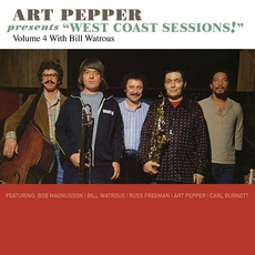 "Presents ""West Coast Sessions!"", Volume 4: Bill Watrous mp3 Album by Art Pepper"