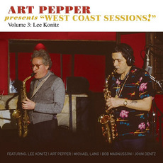 "Presents ""West Coast Sessions!"", Volume 3: Lee Konitz mp3 Album by Art Pepper"