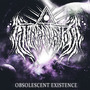 Obsolescent Existence