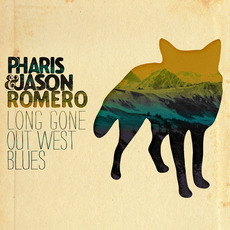 Long Gone Out West Blues by Pharis & Jason Romero