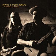 A Passing Glimpse by Pharis & Jason Romero