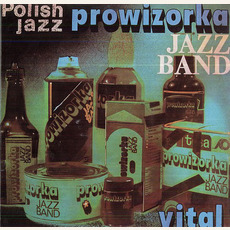 Polish Jazz, Volume 75: Vital mp3 Album by Prowizorka Jazz Band