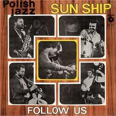 Polish Jazz, Volume 61: Follow Us mp3 Album by Sun Ship