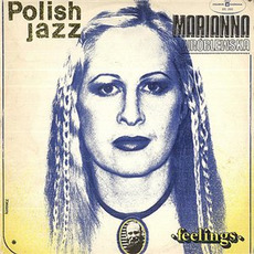 Polish Jazz, Volume 53: Feelings mp3 Album by Marianna Wroblewska
