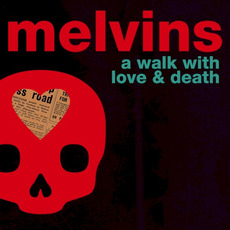 A Walk with Love & Death mp3 Album by Melvins
