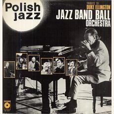 Polish Jazz, Volume 60: Tribute To Duke Ellington by Jazz Band Ball Orchestra