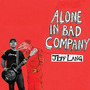 Alone in Bad Company