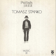 Polish Jazz, Volume 69: Music 81 mp3 Album by Tomasz Stańko