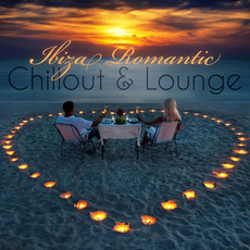 Ibiza Romantic: Chillout & Lounge by Various Artists