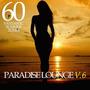 Paradise Lounge, V.6: 60 Fantastic Summer Tunes