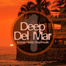 Deep Del Mar: Lounge Meets Deep-House, Vol. 1 mp3 Compilation by Various Artists