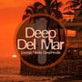 Deep Del Mar: Lounge Meets Deep-House, Vol. 1