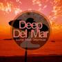 Deep Del Mar: Lounge Meets Deep-House, Vol. 2