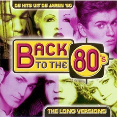 Back to the 80's: De Hits uit de Jaren '80: The Long Versions mp3 Compilation by Various Artists