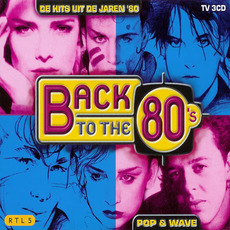 Back to the 80's: De Hits uit de Jaren '80: Pop & Wave by Various Artists