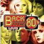 Back to the 80's Live: De Hits uit de Jaren '80: The Long Versions Live