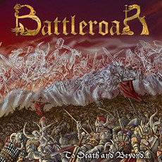 To Death and Beyond... mp3 Album by Battleroar