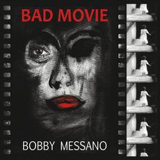 Bad Movie by Bobby Messano