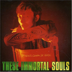 I'm Never Gonna Die Again mp3 Album by These Immortal Souls