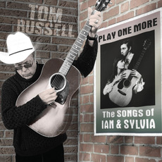 Play One More: The Songs of Ian & Sylvia mp3 Album by Tom Russell