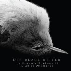 Le Paradis funèbre II : L'Adieu du silence mp3 Album by Der Blaue Reiter