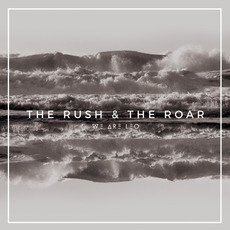 The Rush & The Roar by We Are Leo