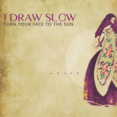 Turn Your Face to the Sun mp3 Album by I Draw Slow