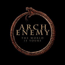 The World Is Yours by Arch Enemy