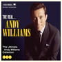 The Real... Andy Williams (The Ultimate Andy Williams Collection)