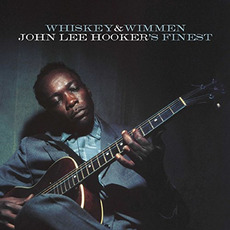 Whiskey & Wimmen: John Lee Hooker's Finest mp3 Artist Compilation by John Lee Hooker