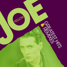 Greatest Hits & Remixes mp3 Artist Compilation by Joe Yellow