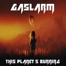 This Planet's Burning mp3 Album by Gaslarm