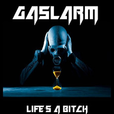 Life's A Bitch mp3 Album by Gaslarm