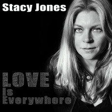 Love Is Everywhere by Stacy Jones