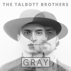 Gray mp3 Album by The Talbott Brothers